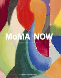 MOMA NOW: 375 WORKS FROM THE MUSEUM OF MODERN ART, NEW YORK