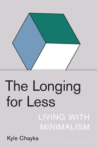 LONGING FOR LESS: LIVING WITH MINIMALISM