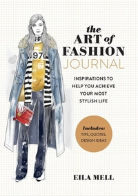 ART OF FASHION - A JOURNAL: INSPIRATIONS TO HELP YOU ACHIEVE YOUR MOST STYLISH LIFE