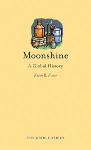 MOONSHINE: A GLOBAL HISTORY