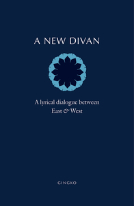 NEW DIVAN: A LYRICAL DIALOGUE BETWEEN EAST AND WEST