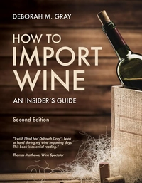 HOW TO IMPORT WINE, 2ND EDITION: AN INSIDER'S GUIDE