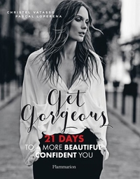 GET GORGEOUS: TWENTY-ONE DAYS TO A MORE BEAUTIFUL, CONFIDENT YOU
