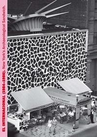 MIRALDA'S EL INTERNACIONAL (1984-1986): NEW YORK'S ARCHAEOLOGICAL SANDWICH