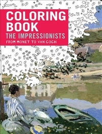 IMPRESSIONISTS: FROM MONET TO VAN GOGH: COLOURING BOOK