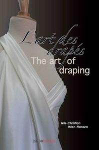 ART OF DRAPING / L'ART DES DRAPES
