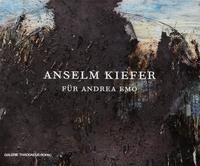 ANSELM KIEFER: FUR ANDREA EMO