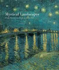 MYSTICAL LANDSCAPES: FROM VINCENT VAN GOGH TO EMILY CARR