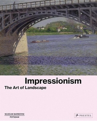 IMPRESSIONISM: THE ART OF LANDSCAPE