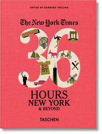 NEW YORK TIMES: 36 HOURS, NEW YORK CITY & BEYOND