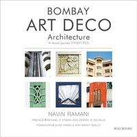 BOMBAY ART DECO ARCHITECTURE: A VISUAL JOURNEY: 1930-1953