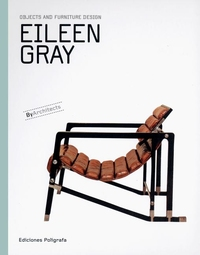 EILEEN GRAY: OBJECTS AND FURNITURE DESIGN BY ARCHITECTS SERIES