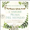 L'AMORE PRIMA DEL MONDO