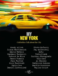 MY NEW YORK: CELEBRITIES TALK ABOUT THE CITY