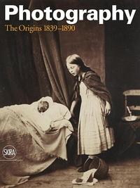 PHOTOGRAPHY: THE ORIGINS 1839-1890