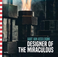 DESIGNER OF THE MIRACULOUS: AART VAN ASSELDONK