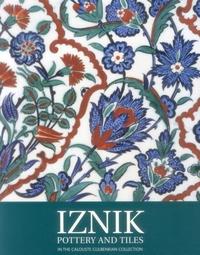 IZNIK POTTERY AND TILES: IN THE CALOUSTE GULBENKIAN COLLECTION