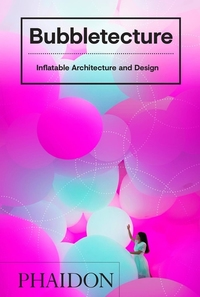 Bubbletecture Inflatable Architecture And Design