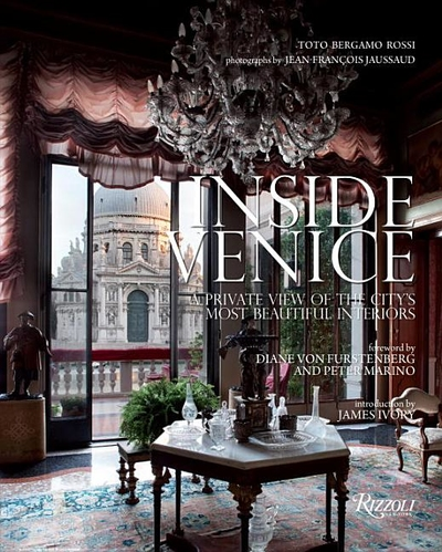 Inside venice a private view of the city 39 s most beautiful for Most beautiful interior designs